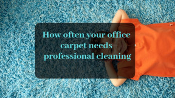 How often your office carpet needs professional cleaning