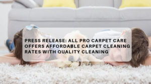Press Release by All Pro Carpet Care