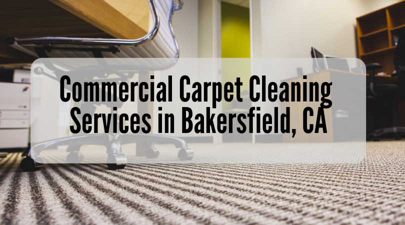 Commercial Carpet Cleaning Services in Bakersfield, CA