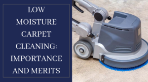 Low Moisture Carpet Cleaning Bakersfield