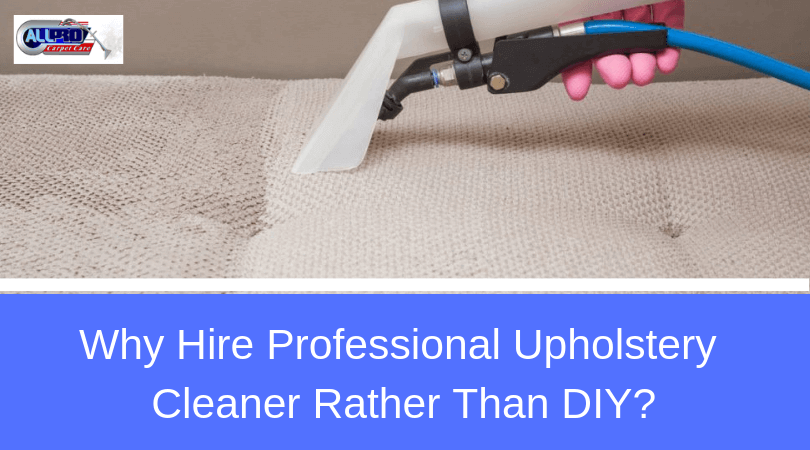 Hire The Best Professional Upholstery Cleaner In